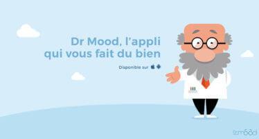 Dr Mood pour comprendre et réguler efficacement vos émotions au quotidien